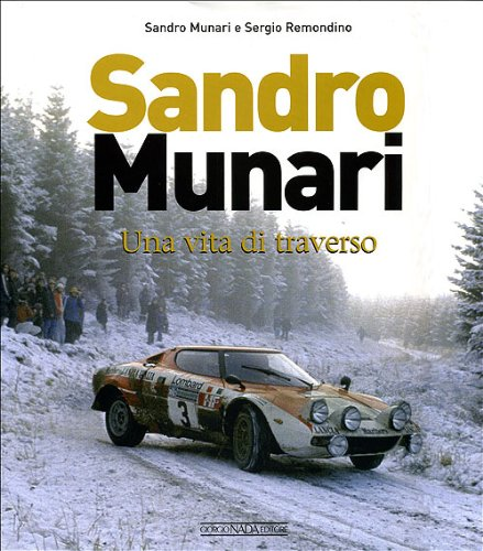 Sandro Munari Una Vita di Traverso